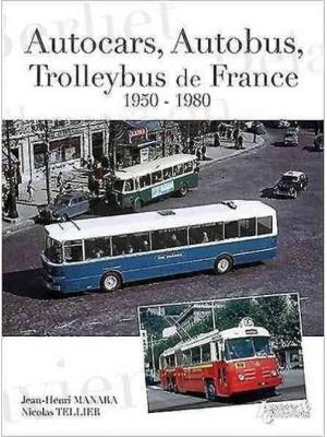AUTOCARS AUTOBUS TROLLEYBUS DE FRANCE 1950-1980