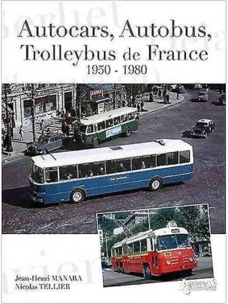 AUTOCARS AUTOBUS TROLLEYBUS DE FRANCE 1950-1980 - Livre de Nicolas Tellier