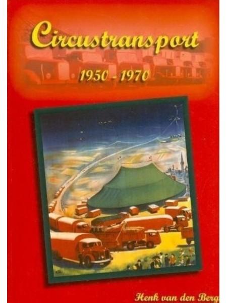 CIRCUSTRANSPORT 1950 - 1970 VOLUME 1 - Livre de Henk van den Berg