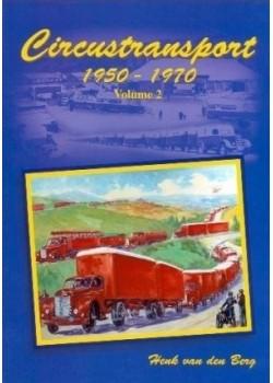 CIRCUSTRANSPORT 1950 - 1970 VOLUME 2 - Livre de Henk van den Berg