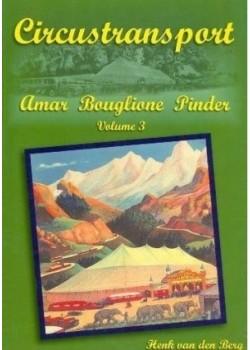 CIRCUSTRANSPORT VOLUME 3 - AMAR BOUGLIONE PINDER - Livre de H.J van den Berg