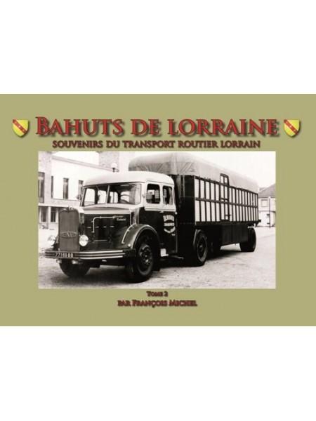 BAHUTS DE LORRAINE TOME 2