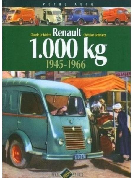 1000 KG RENAULT 1945-1966 - Livre de Claude Le Maître