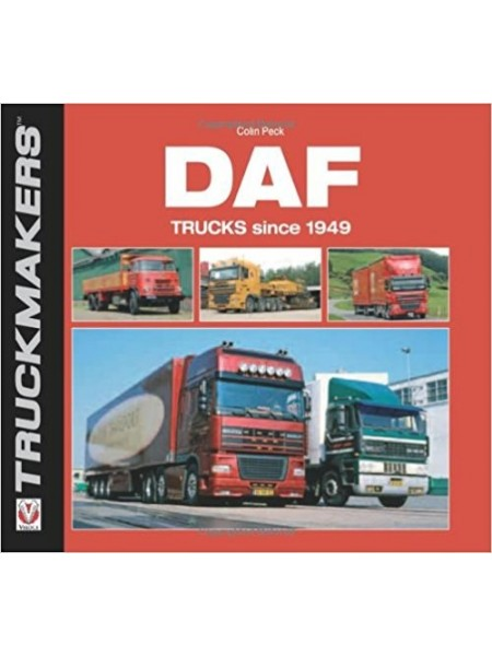DAF TRUCKS SINCE 1949 - TRUCKMAKERS - Livre de Colin Peck