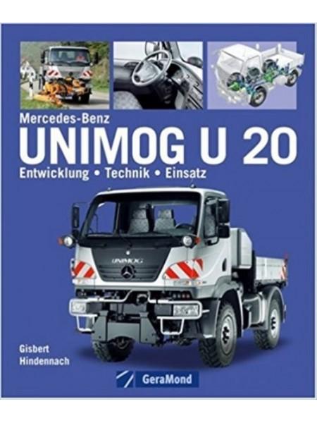 UNIMOG U 20 - ENTWICKLUNG - TECHNIK - EINSATZ - Livre de Gisbert Hindennach