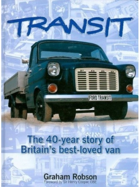 TRANSIT THE 40-YEAR STORY OF BRITAIN'S BEST-LOVED VAN - Livre de Graham Robson