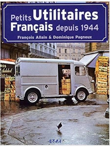PETITS UTILITAIRES FRANCAIS DEPUIS 1944 - Livre de D. Pagneux et F. Allain