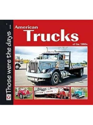 AMERICAN TRUCKS OF THE 1960's - THOSE WERE THE DAYS...