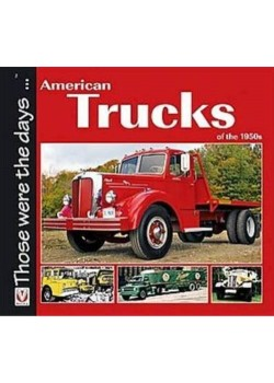 AMERICAN TRUCKS OF THE 1950s - THOSE WERE THE DAYS...