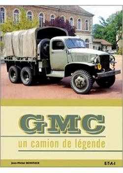 GMC UN CAMION DE LEGENDE - Livre de J.-M. Boniface