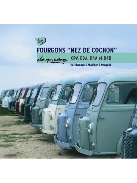 """LES FOURGONS """"NEZ DE COCHON"""" DE MON PERE CPV, D3A, D4A & D4B - Livre de Patrick Negro"""