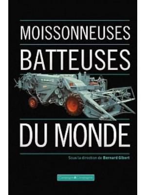 LES MOISSONNEUSES BATTEUSES DU MONDE