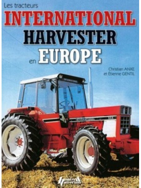LES TRACTEURS INTERNATIONAL HARVESTER EN EUROPE