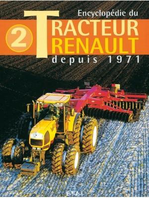 ENCYCLOPEDIE DU TRACTEUR RENAULT T2 1971-2000