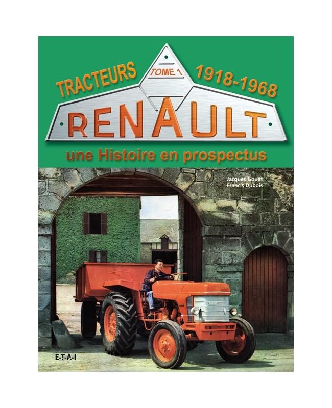 tracteurs renault une histoire en prospectus 1918 68 t1 livre de j gouet et f dubois. Black Bedroom Furniture Sets. Home Design Ideas