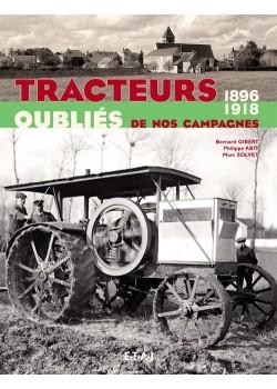 TRACTEURS OUBLIES DE NOS CAMPAGNES 1896-1918