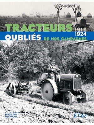 TRACTEURS OUBLIES DE NOS CAMPAGNES 1919-1924