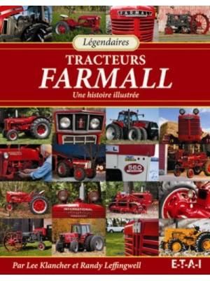 LEGENDAIRES TRACTEUR FARMALL, UNE HISTOIRE ILLUSTREE