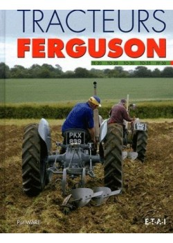 TRACTEURS FERGUSSON TE-20, TO-20, 30, 35 & FF-30