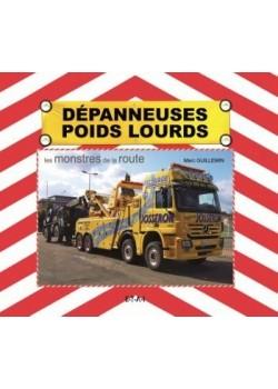 DEPANNEUSES POIDS LOURDS - LES MONSTRES DE LA ROUTE
