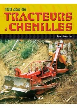 100 ANS DE TRACTEURS A CHENILLES