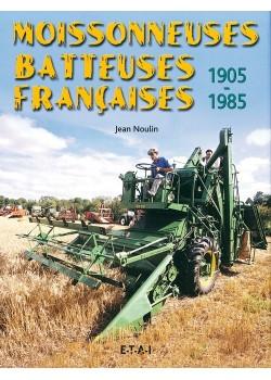MOISSONNEUSES BATTEUSES FRANCAISES 1905-1985