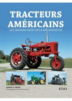 TRACTEURS AMERICAINS, LES GRANDES DATES DE LA MECANISATION