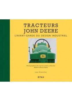 TRACTEURS JOHN DEERE, L'AVANT GARDE DU DESIGN INDUSTRIEL