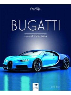 BUGATTI JOURNAL D'UNE SAGA - Livre de S. Bellu