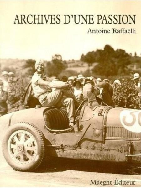 ARCHIVES D'UNE PASSION - Livre de Antoine Raffaëlli