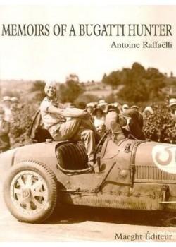 MEMOIRS OF A BUGATTI HUNTER - Livre de Antoine Raffaelli
