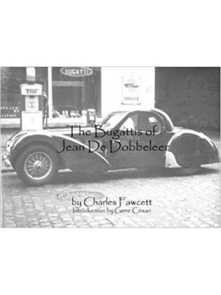THE BUGATTIS OF JEAN DE DOBBELEER - Livre de Charles Fawcett