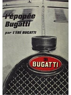 L'EPOPEE BUGATTI PAR L'EBE BUGATTI