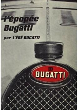 L'EPOPEE BUGATTI PAR L'EBE BUGATTI - Livre de L'ebe Bugatti