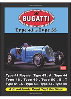 BUGATTI TYPE 41 TO TYPE 55 - ROAD TEST PORTFOLIO