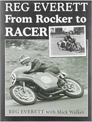 REG EVERETT FROM ROCKER TO RACER - Livre