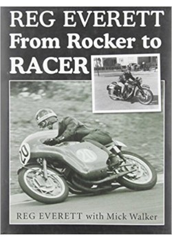 REG EVERETT FROM ROCKER TO RACER