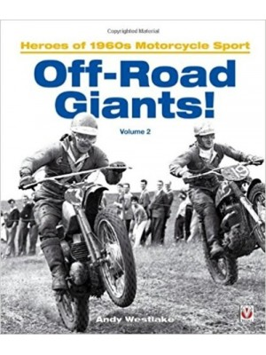 OFF-ROAD GIANTS HEROES OF 1960s MOTORCYCLE SPORT - VOLUME 2