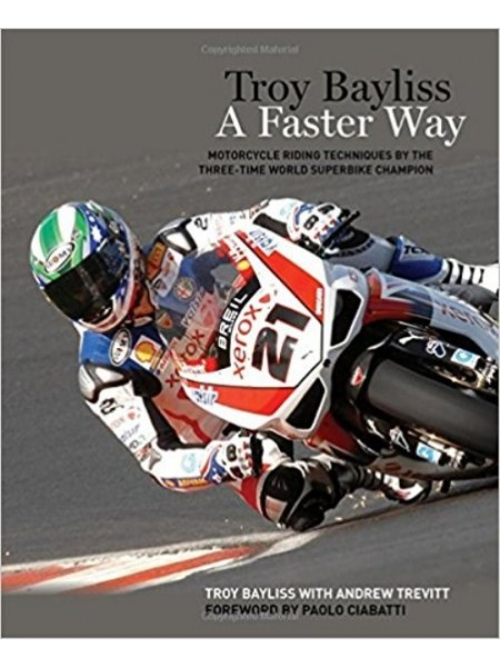 TROY BAYLISS- A FASTER WAY