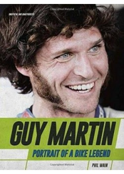 GUY MARTIN : PORTRAIT OF A BIKE LEGEND