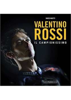 VALENTINO ROSSI IL CAMPIONISSIMO