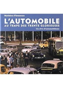 L'AUTOMOBILE AU TEMPS DES TRENTE GLORIEUSES