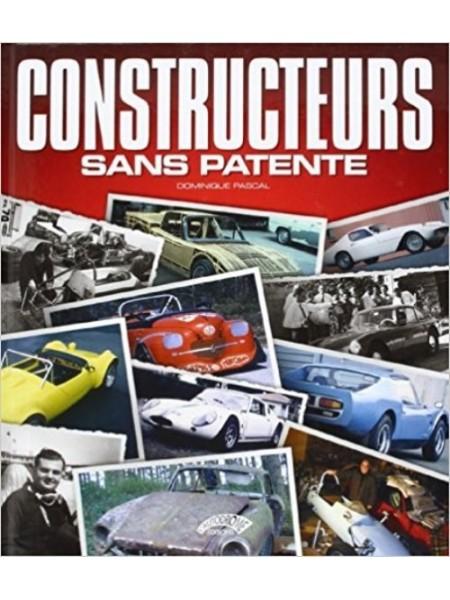 CONSTRUCTEURS SANS PATENTE - Livre de Dominique Pascal