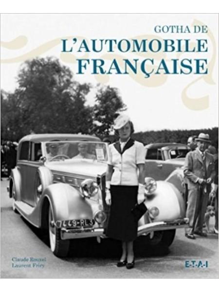 GOTHA DE L'AUTOMOBILE FRANCAISE - Livre de Claude Rouxel et Laurent Friry