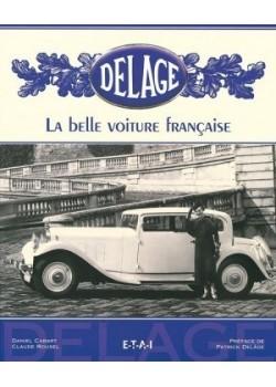 DELAGE LA BELLE VOITURE FRANCAISE - Livre de C. Rouxel et D. Cabart