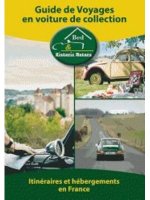 GUIDE DE VOYAGES EN VOITURE DE COLLECTION-GUIDE BED & HISTORIC MOTORS