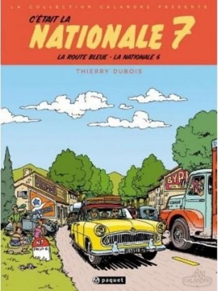 C'ETAIT LA NATIONALE 7 - THIERRY DUBOIS - Livre de Thierry Dubois