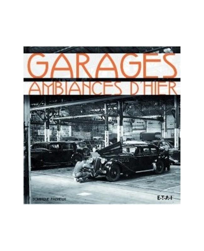garages ambiances d 39 hier librairie passion automobile. Black Bedroom Furniture Sets. Home Design Ideas