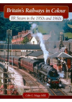 BRITAIN'S RAILWAYS IN COLOUR 1950s AND 1960s