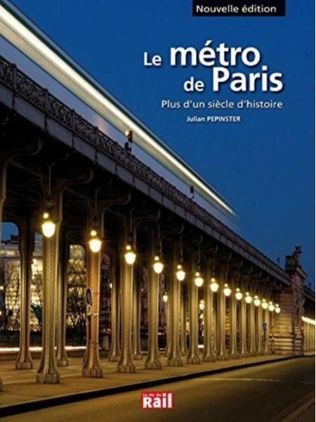 LE METRO DE PARIS, PLUS D'UN SIECLE D'HISTOIRE